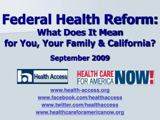 Federal Health Reform: What Does It Mean for You, Your Family & California?