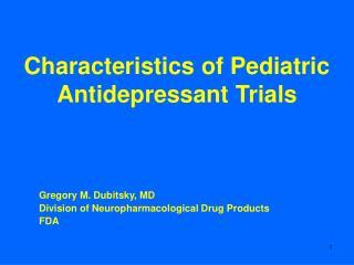 Characteristics of Pediatric Antidepressant Trials