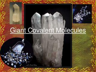 Giant Covalent Molecules