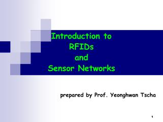 Introduction to  RFIDs  and  Sensor Networks