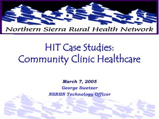 HIT Case Studies: Community Clinic Healthcare