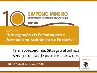 Farmacoeconomia: Situação atual nos serviços de saúde públicos e privados