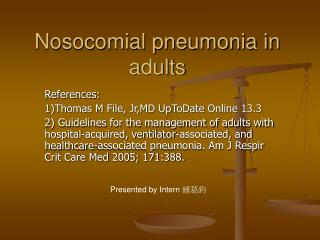 Nosocomial pneumonia in adults