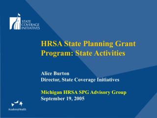 HRSA State Planning Grant Program: State Activities Alice Burton