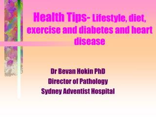 Health Tips-  Lifestyle, diet, exercise and diabetes and heart disease