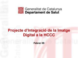 Projecte d'Integració de la Imatge Digital a la HCCC
