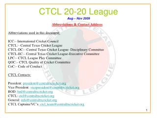CTCL 20-20 League Aug – Nov 2009