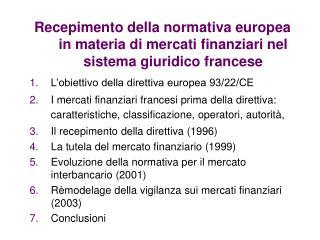 L'obiettivo della direttiva  93/22/CE
