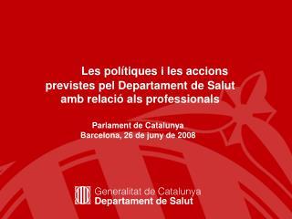 Les polítiques i les accions previstes pel Departament de Salut  amb relació als professionals