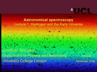 Astronomical spectroscopy Lecture 1: Hydrogen and the Early Universe