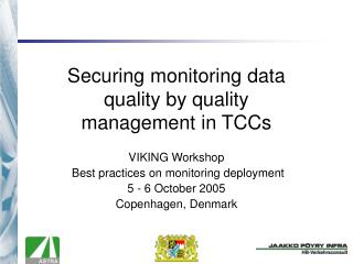 Securing monitoring data quality by quality management in TCCs