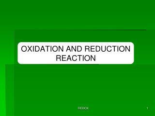 OXIDATION AND REDUCTION  REACTION