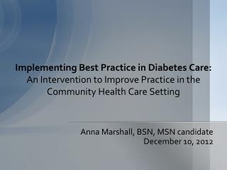 Anna Marshall, BSN, MSN candidate December 10, 2012