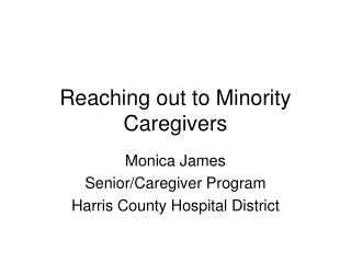 Reaching out to Minority Caregivers