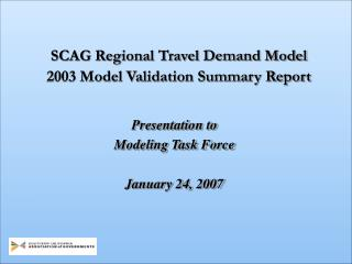 SCAG Regional Travel Demand Model  2003 Model Validation Summary Report
