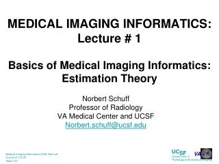 MEDICAL IMAGING INFORMATICS: Lecture # 1 Basics of Medical Imaging Informatics: Estimation Theory