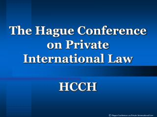 The Hague Conference on Private International Law HCCH