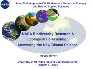 NASA Biodiversity Research &  Ecological Forecasting: Answering the New Dismal Science