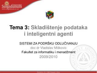 Tema 3:  Skladi štenje podataka i inteligentni agenti