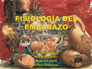 FISIOLOGÍA DEL EMBARAZO  .