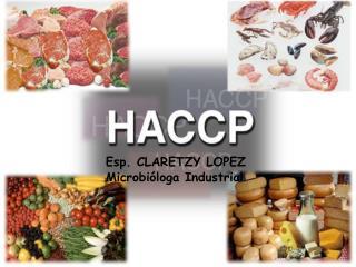 Esp. CLARETZY LOPEZ     Microbióloga Industrial