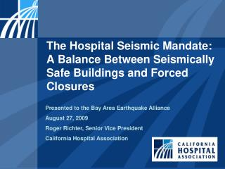 The Hospital Seismic Mandate: A Balance Between Seismically Safe Buildings and Forced Closures