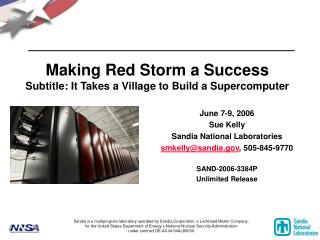 Making Red Storm a Success Subtitle: It Takes a Village to Build a Supercomputer