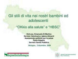"""Gli stili di vita nei nostri bambini ed adolescenti """"OKkio alla salute"""" e """"HBSC"""""""