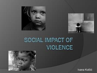 Social impact of violence