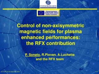 Control of non-axisymmetric magnetic fields for plasma enhanced performances: the RFX contribution