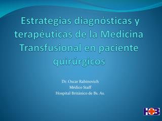 Estrategias diagnósticas y terapéuticas de la Medicina  Transfusional  en paciente quirúrgicos