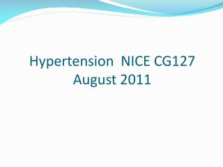 Hypertension  NICE CG127 August 2011