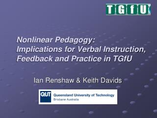 Nonlinear Pedagogy:  Implications for Verbal Instruction, Feedback and Practice in TGfU