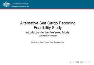 Alternative Sea Cargo Reporting Feasibility Study Introduction to the Preferred Model