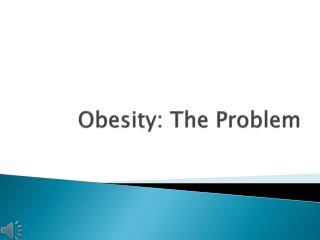 Obesity: The Problem