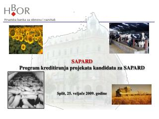 SAPARD Program kreditiranja projekata kandidata za SAPARD Split, 25. veljače 2009. godine