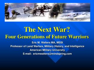 The Next War Four Generations of Future Warriors