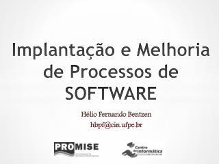 Implanta��o e Melhoria de Processos de SOFTWARE