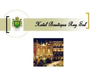 Hotel Boutique Rey Sol