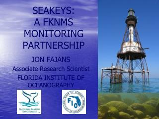 SEAKEYS: A FKNMS MONITORING PARTNERSHIP
