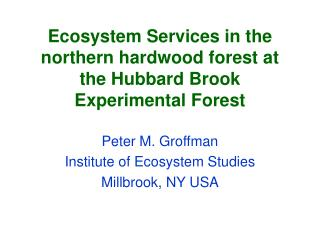 Ecosystem Services in the northern hardwood forest at the Hubbard Brook Experimental Forest
