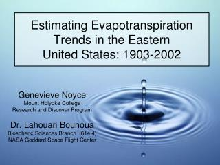 Estimating Evapotranspiration Trends in the Eastern  United States: 1903-2002