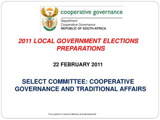 2011 LOCAL GOVERNMENT ELECTIONS PREPARATIONS 22 FEBRUARY 2011