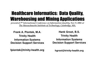 Frank A. Piontek, M.A.  Trinity Health Information Systems Decision Support Services