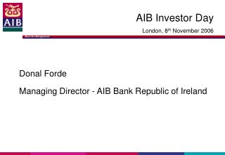 Donal Forde Managing Director - AIB Bank Republic of Ireland