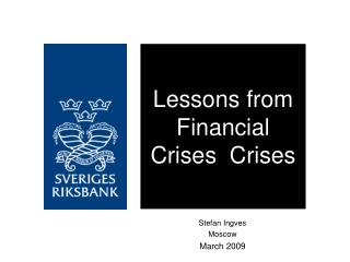 Lessons from Financial Crises  Crises