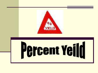 Percent Yeild