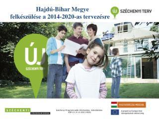 Hajdú-Bihar Megye  felkészülése a 2014-2020-as tervezésre