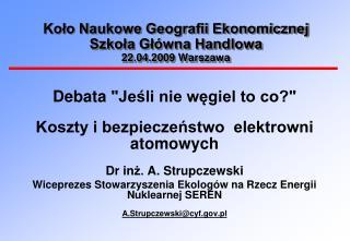 Koło Naukowe Geografii Ekonomicznej  Szkoła Główna Handlowa  22.04.2009 Warszawa