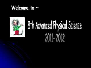 8th Advanced Physical Science 2011- 2012